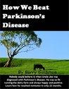 How We Beat Parkinson's Disease