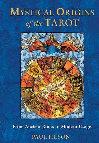 Mystical Origins of the Tarot by Paul Huson