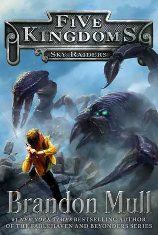 Five Kingdoms: Sky Raiders by Brandon Mull