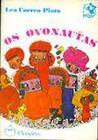 Os ovonautas by Lea Correa Pinto