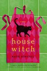 Housewitch: A Novel