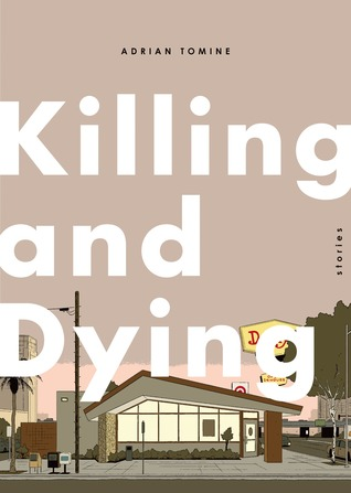 Killing and Dying by Adrian Tomine