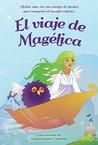 El viaje de Magelica by Louise Courey Nadeau
