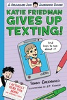Katie Friedman Gives Up Texting! And Lives to Tell About It. (A Charlie Joe Jackson Spinoff)