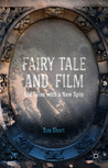 Fairy Tale and Film: Old Tales with a New Spin