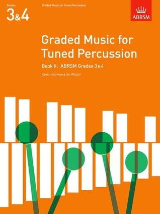Graded Music for Tuned Percussion, Book II: (Grades 3-4) (ABRSM Exam Pieces) (Bk. 2)