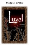 Luval: a disturbing novella (Consequences Book 1)