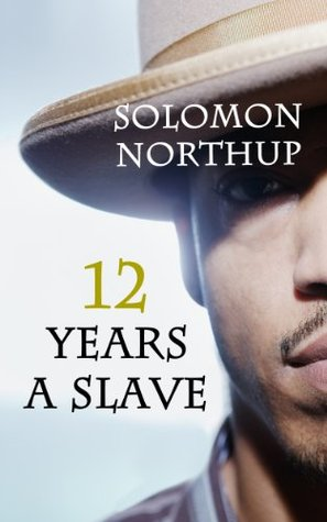 12 Years a Slave Book by Solomon Northup (Full 'Twelve Years a Slave' Original Book with Annotated Teaching Lesson Study Guide with 45 Essay Questions and Answers)