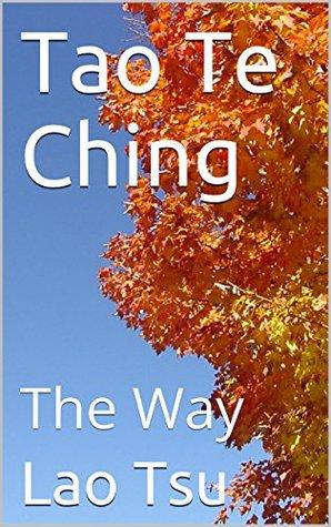 Tao Te Ching: The Way