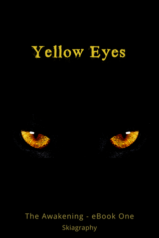 Yellow Eyes : The Awakening Book One