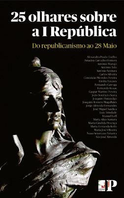 25-olhares-sobre-a-i-repblica-do-republicanismo-ao-28-de-maio