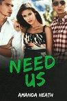 Need Us by Amanda Heath