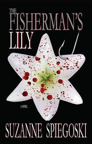 The Fisherman's Lily by Suzanne Spiegoski