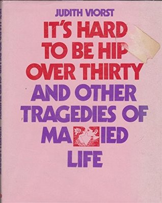 Its hard to be hip over thirty by judith viorst fandeluxe Epub