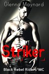 Striker (Black Rebel Riders' MC, #4)