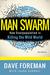 Man Swarm by Dave Foreman