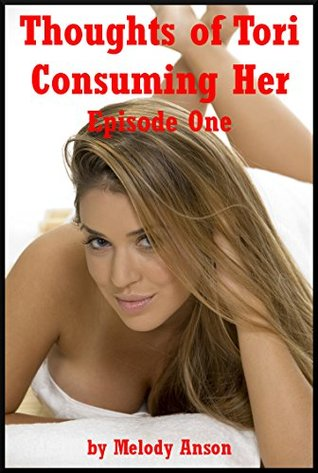 Thoughts of Tori Consuming Her (Fantasies of a Woman while Her Husband Touches Her): A Sexy Wife Erotica Story with Rough Sex (Obsessed with Tori Book 1)