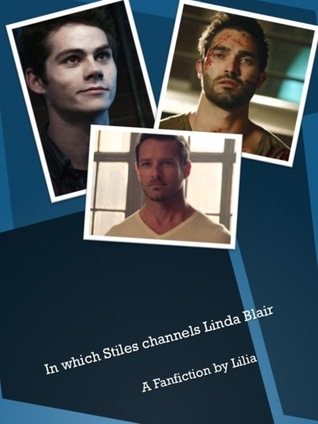 In Which Stiles Channels Linda Blair by Lilia