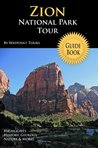 Zion National Park Tour Guide eBook: Your personal tour guide for Zion travel adventure in eBook format!