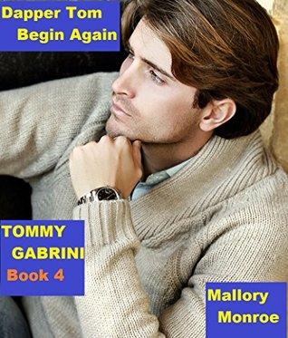Tommy Gabrini 4: Dapper Tom Begin Again (Tommy Gabrini Series)