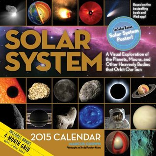 Solar System 2015 Calendar: A Visual Exploration of the Planets, Moons, and Other Heavenly Bodies that Orbit Our Sun