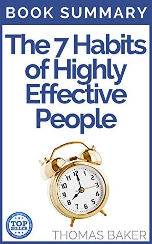 7 Habits of Highly Effective People: Book Summary - Stephen R. Covey - Powerful Lessons in Personal Change