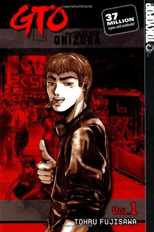 GTO: Great Teacher Onizuka, Vol. 1