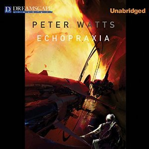 Ebook Echopraxia by Peter Watts TXT!