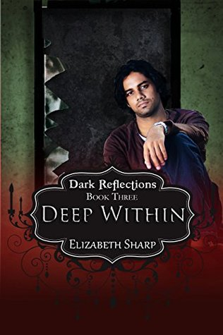 Deep Within (Dark Reflections Book 3)