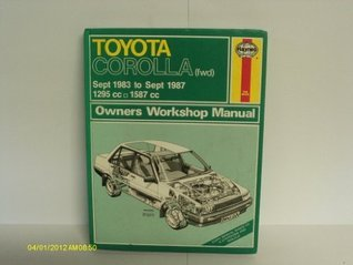 Toyota Corolla (FWD) 1983-87 Owners' Workshop Manual (Service & repair manuals)