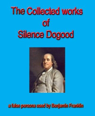 The Collected Works of Silence Dogood