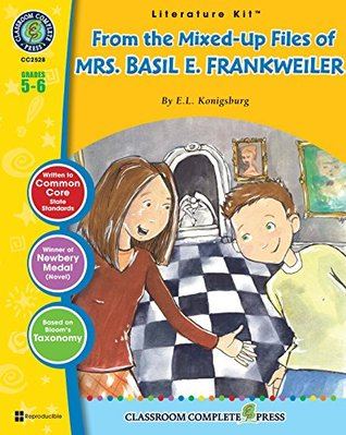From the Mixed-Up Files of Mrs. Basil E. Frankweiler Literature Kit Gr. 5-6
