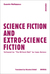 Science Fiction and Fiction of Worlds Outside-Science by Quentin Meillassoux