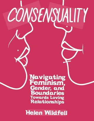 Consensuality: Navigating Feminism, Gender, and Boundaries Towards Loving Relationships