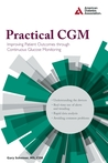 Practical CGM: Improving Patient Outcomes through Continuous Glucose Monitoring