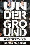 Underground by Daniel Makagon