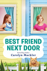 Best Friend Next Door by Carolyn Mackler