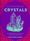 A Little Bit of Crystals: An Introduction to Crystal Healing