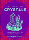 A Little Bit of Crystals by Cassandra Eason
