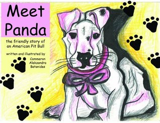 Meet Panda: The Friendly Story of an American Pit Bull (Meet Panda, Volume 1)