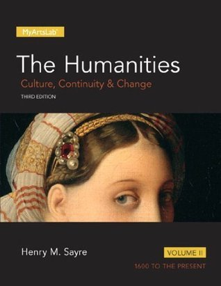 The Humanities: Culture, Continuity and Change, Volume II (3rd Edition): 2 (Myartslab)
