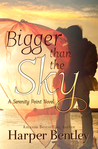 Bigger Than the Sky (Serenity Point, #1)