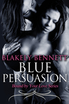 Blue Persuasion (Bound by Your Love, #3)