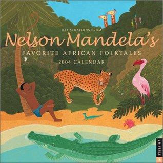 Nelson Mandela's Favorite African Folktales 2004 Wall Calendar