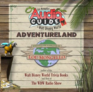 Lou Mongello's Audio Guide to Walt Disney World - Adventureland