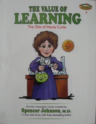 The Value of Learning: The Tale of Marie Curie (The New ValueTales Series, 7)