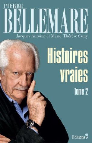 Histoires vraies - tome 2 (Editions 1 - Collection Pierre Bellemare)