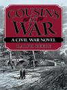 Cousins at War: A Civil War Novel