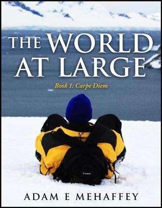 The World At Large (Carpe Diem, book 1)