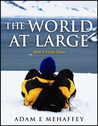 The World at Large by Adam E. Mehaffey